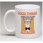 Coffee Mug - Good things come to those that Love Alpacas