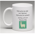 Coffee Mug - Mess with Me and I Fight Back - Mess with My Alpacas