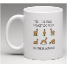 Coffee Mug - Yes I really do need all these Alpacas