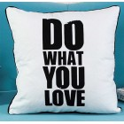 RubeyLiza Do what do you love, Love what you Do Cushions 45x45cm